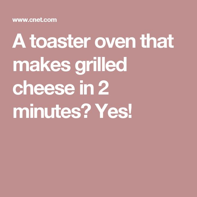 The 25 best Toaster oven grilled cheese ideas on Pinterest