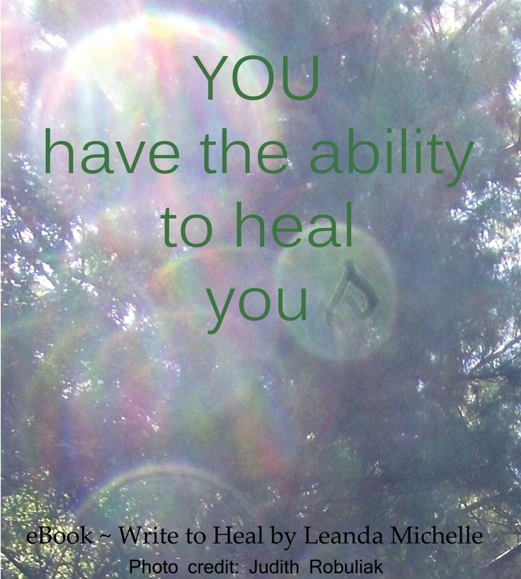You have the ability to heal you♥