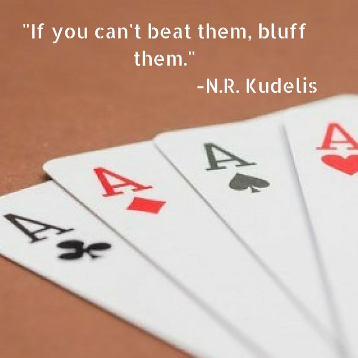 Mastering the art of bluffing can actually bring you closer to wininng.