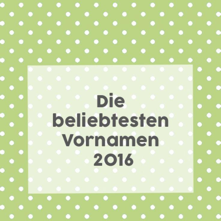 Beliebte Vornamen 2016:Wir haben sie! Die Liste der beliebtesten Vornamen 2016 in Deutschland. Das Beste daran? Es gibt dieses Mal...