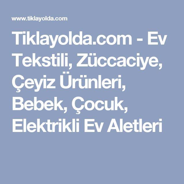 Tiklayolda.com - Ev Tekstili, Züccaciye, Çeyiz Ürünleri, Bebek, Çocuk, Elektrikli Ev Aletleri