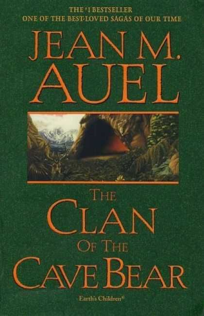 The Clan of the Cave Bear;The first in the series and one of the best ones. Awesome series..