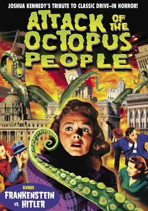 The Attack of the Octopus People (Bonus: Frankenstein vs. Hitler) DVD (2011) Starring Joshua Kennedy; Directed by Joshua Kennedy; Alpha Video $5.95 on OLDIES.com