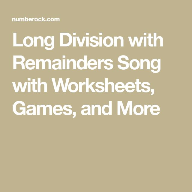 Long Division with Remainders Song with Worksheets, Games, and More