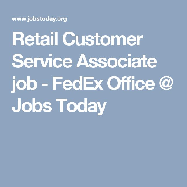 Retail Customer Service Associate job - FedEx Office @ Jobs Today - fedex jobs