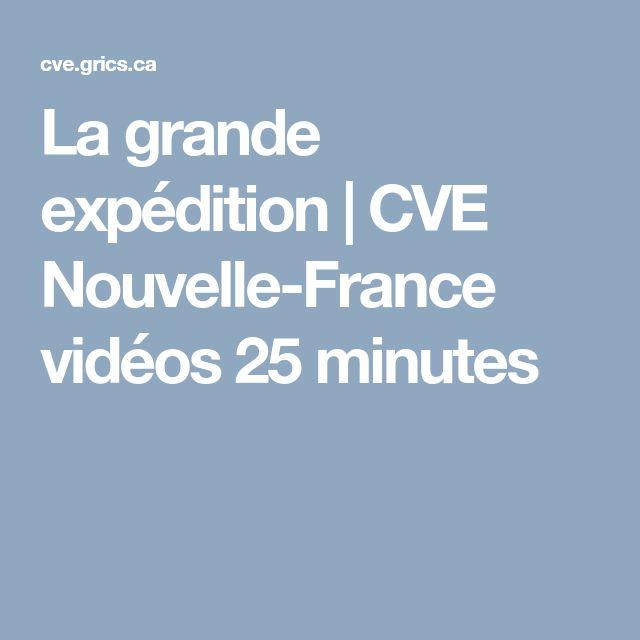 La grande expédition   CVE     Nouvelle-France vidéos 25 minutes