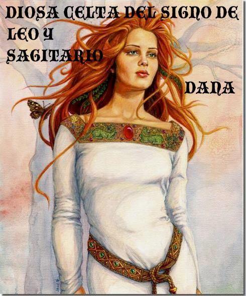 1146644_558938444154167_1618327793_nLA DIOSA CELTA DEL SIGNO DE LEO Y SAGITARIO  Si has nacido bajo el signo de Leo o Sagitario, los dos signos de Fuego que corresponden al verano y el invierno, tu diosa es Dana, la diosa del Sol, la energía, el valor y del Éxito.  Dana, es la Diosa de la creatividad, de la imaginación y del arte en todas sus facetas. Es la única deidad plural. Representada muchas veces por tres personajes femeninos una niña, una mujer, y una anciana. Cubriendo de esa manera…
