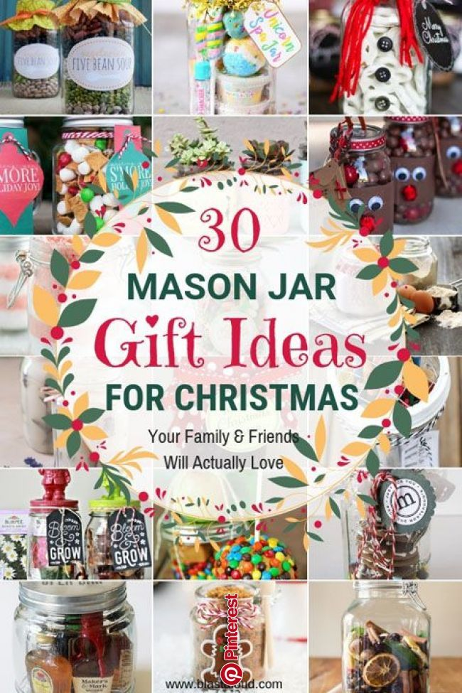 30 Mason Jar Gift Ideas For Christmas That People Will Actually Love Not Sure What Gifts To Get This Year Mason Jar Gifts Mason Jar Christmas Gifts Jar Gifts