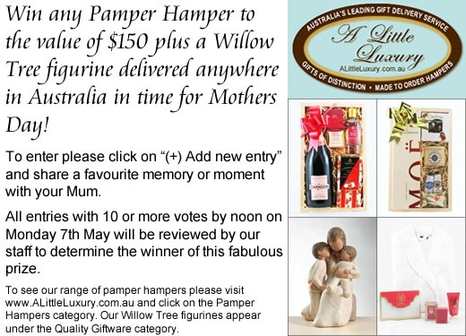 Mothers Day Memories Competition - A Little Luxury Gifts & Hampers Australia