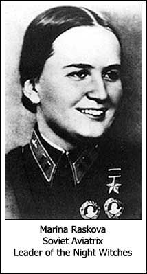 Marina Raskova       the story of the Night Witches, an incredible group of Soviet women who flew bombing missions during World War II.