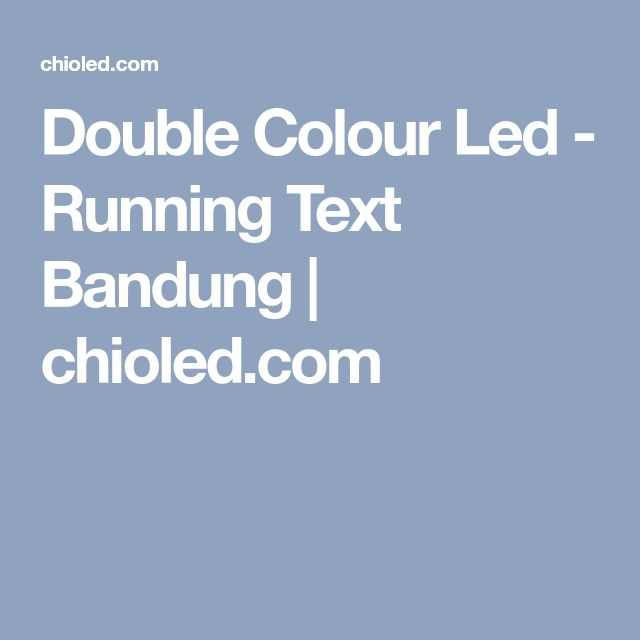 Double Colour Led - Running Text Bandung | chioled.com