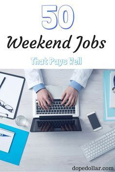 Looking for a part time weekend job? Here are 50 of the best weekend only jobs, night time jobs, and weekend jobs for teens. Click here to see the list.