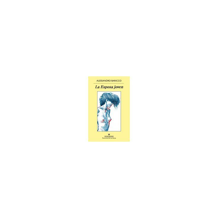 La esposa joven / The Young Bride (Paperback) (Alessandro Baricco)