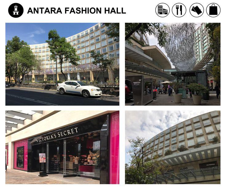 Antara Fashion Hall, es un centro comercial al aire libre de lujo en Polanco, Ciudad de México, México. Es considerado como uno de los destinos de compras más exclusivos de México.  Dirección: Avenida Ejército Nacional 843, Miguel Hidalgo, Granada, 11520 Ciudad de México, CDMX Inauguración: mayo de 2006 Horario: 11-20:30hrs. Teléfono: 01 55 4593 8870