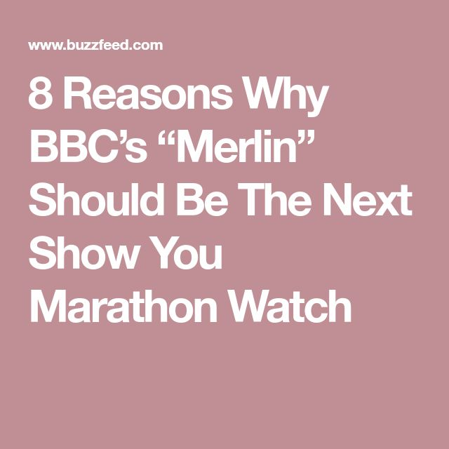 "8 Reasons Why BBC's ""Merlin"" Should Be The Next Show You Marathon Watch"