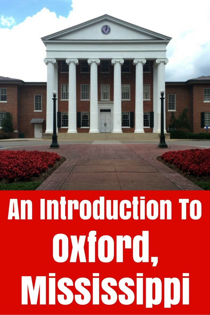 If you are a fan of SEC football, historic sites, famous author's homes, or Southern traditions, you will love visiting Oxford, Mississippi.