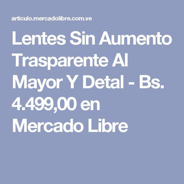 Lentes Sin Aumento Trasparente Al Mayor Y Detal - Bs. 4.499,00 en Mercado Libre