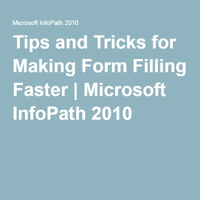 Tips and Tricks for Making Form Filling Faster | Microsoft InfoPath 2010