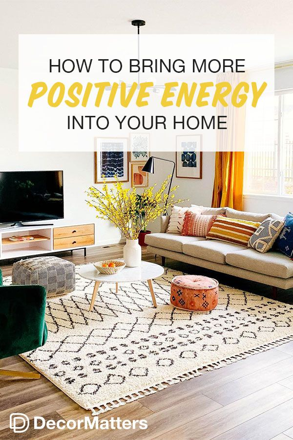 How To Bring More Positive Energy Into Your Home Living Room