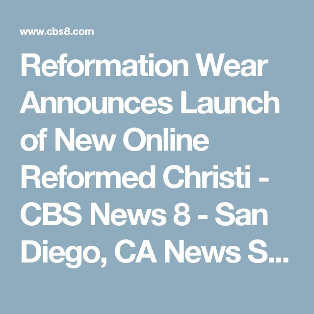 Reformation Wear Announces Launch of New Online Reformed Christi - CBS News 8 - San Diego, CA News Station - KFMB Channel 8
