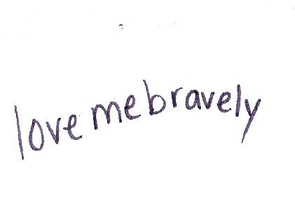love be bravely. there is no fear in love