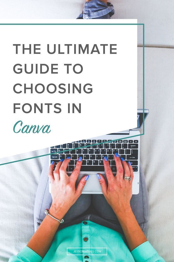 The Ultimate Guide To Choosing Fonts In Canva