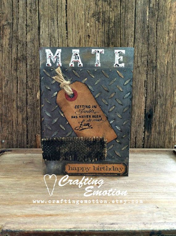 A masculine card, for men, from men. So grungy and distressed. By Crafting Emotion $9.50AUD