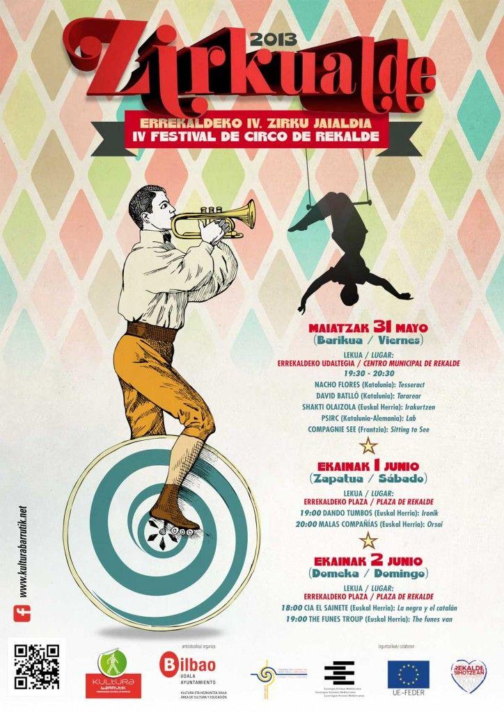 Zirkualde Rekalde:  El barrio de Rekalde acogerá este fin de semana la cuarta edición de Zirkualde, Festival de Artes Circenses  Más Info: http://ow.ly/lsf2j