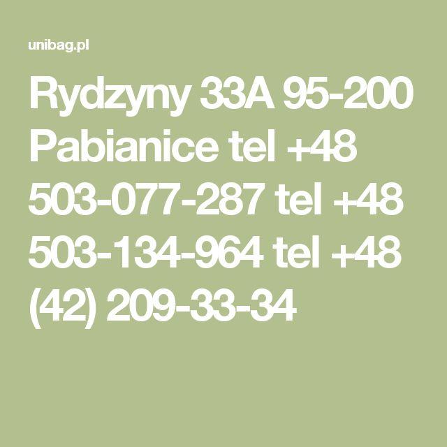 Rydzyny 33A  95-200 Pabianice  tel +48 503-077-287   tel +48 503-134-964   tel +48 (42) 209-33-34