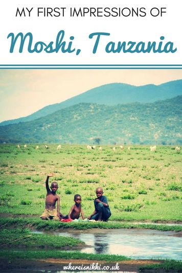 My first impressions of Moshi in Tanzania, East Africa.