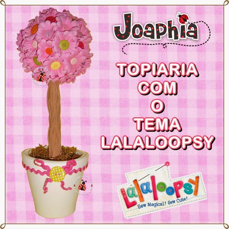 JOAPHIA ARTES E CIA: Passo a passo topiaria com o tema Lalaloopsy em E....