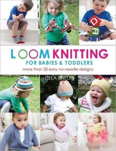 More projects from loom knitting maven, Isela Phelps, that address the loom knitter's constant demand for new and varied designs--this time in a book solely devoted to knitting for babies and toddlers