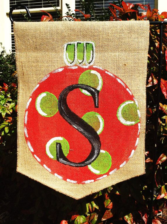 Attractive Burlap Garden Flag With A Christmas Ornament And A Big Monogram! Red,  Green, Black And White Making Winter Bright! All Of My Flags Are Painted
