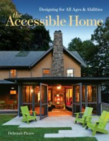 The Accessible Home: Designing for All Ages & Abilities - New Book by Architect Deborah Pierce