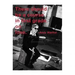 """There Should be a Course in First Grade on Love"" Warhol Quote Print. Available in various sizes."