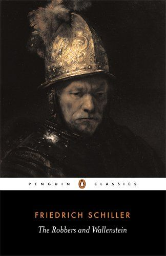 The Robbers and Wallenstein (Penguin Classics) by Friedrich Schiller http://www.amazon.com/dp/0140443681/ref=cm_sw_r_pi_dp_Sxcpvb1VQF44D