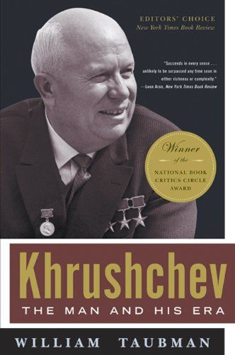 Khrushchev: The Man and His Era by [Taubman, William]