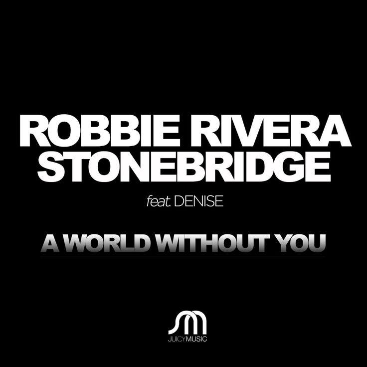 Preview the filthy Roger Sanchez S-Man Dub of Robbie Rivera & StoneBridge ft Denise Rivera - A World Without You https://soundcloud.com/robbierivera/a-world-without-you-s-man-roger-sanchez-mix-preview #robbierivera #stonebridge #deniserivera #worldwithoutyou #rogersanchez #sman #juicymusic