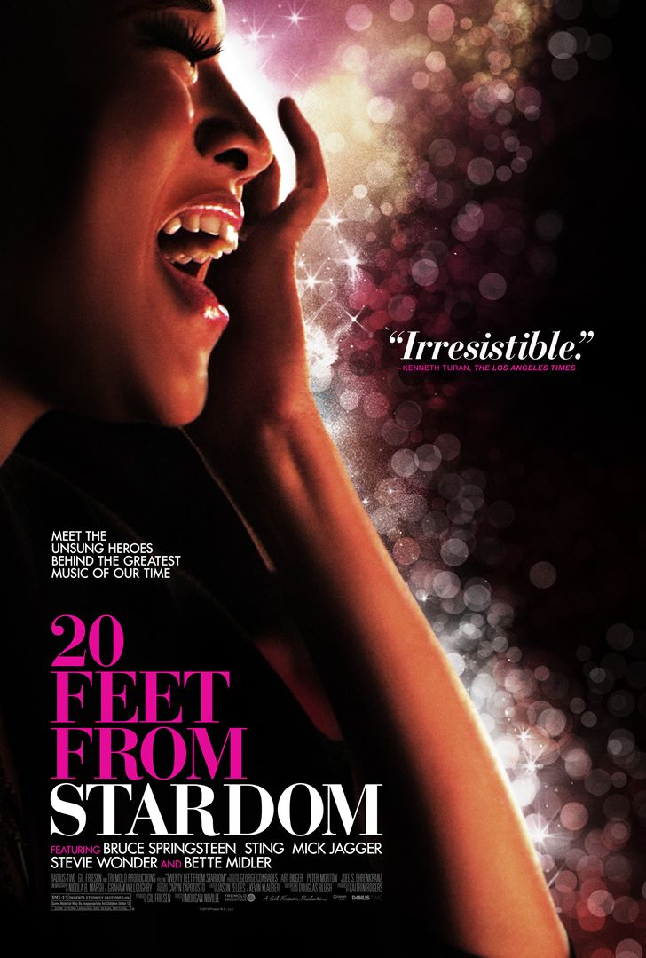 """20 Feet From Stardom"" is the untold true story of the backup singers behind some of the greatest musical legends of the 21st century. Triumph and heartbreak in equal measure, the film is both a tribute and reflection to the unsung voices who brought shape and style to popular music. These gifted artists span a range of styles, genres, and eras of popular music, but each has a uniquely fascinating and personal story to share of a life spent in the shadows of superstardom."