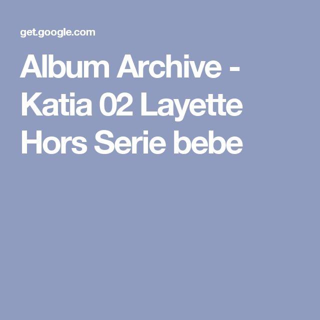 Album Archive - Katia 02 Layette Hors Serie bebe