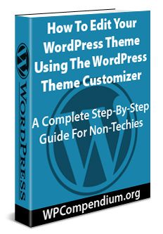 How To Edit Your WordPress Theme Using The WordPress Theme Customizer