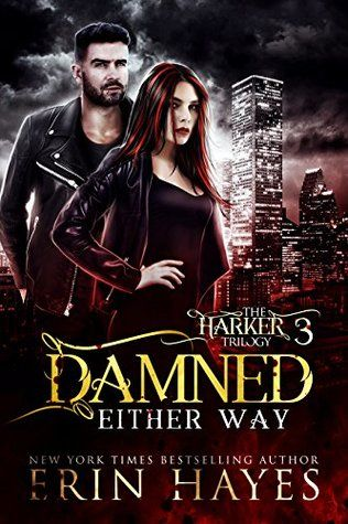 The thrilling conclusion to The Harker Trilogy Damned Either Way by Erin Hayes #GiftCard #GIVEAWAY An Xpresso Book Tours event
