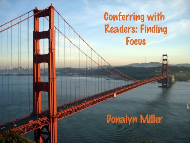 Conferring with readers  finding focus by Donalynm via slideshare