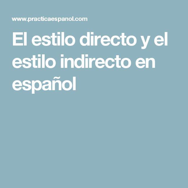 El estilo directo y el estilo indirecto en español