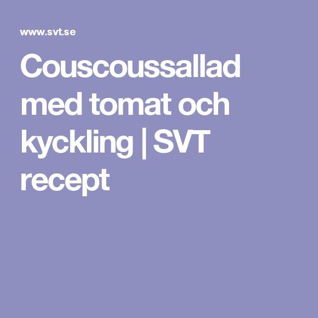 Couscoussallad med tomat och kyckling | SVT recept