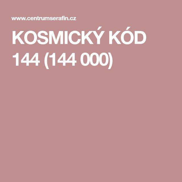 KOSMICKÝ KÓD 144 (144 000)