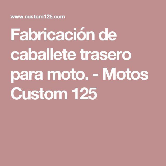 Fabricación de caballete trasero para moto. - Motos Custom 125