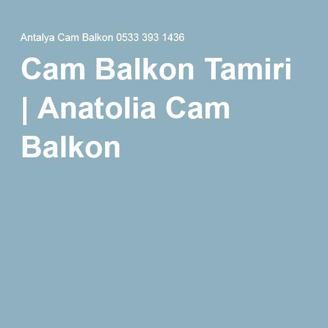 Cam Balkon Tamiri | Anatolia Cam Balkon