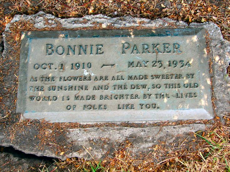 "Bonnie Parker of Bonnie & Clyde  I visited her grave in Dallas when I was a ""preteen"". This one is new... the one I saw had been vandalized... visitors were chipping pieces off her headston as a souvenier. Horrendous. Clyde is not buried in the same cemetery. He is on the other side of town."