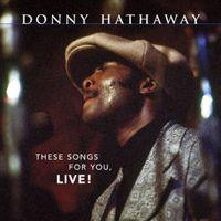 ダニー・ハサウェイの「These Songs for You (Live)」を@AppleMusicで聴こう。